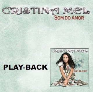 Cristina Mel - Som do Amor (Playback)