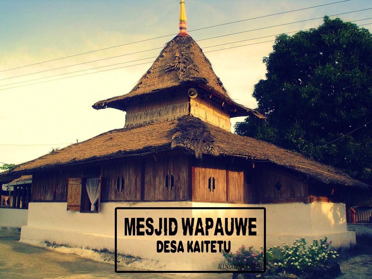 Mesjid Wapauwe - Desa Kaitetu