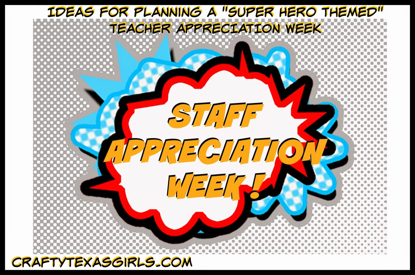 Crafty Texas Girls Super Hero Teacher Appreciation Week