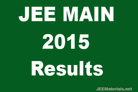 JEE MAIN 2015 RESULTS