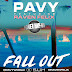 "Pavy- ""Fall Out"" Ft Raven Felix (Audio)"