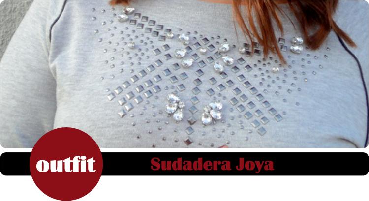 Outfit: Sudadera Joya