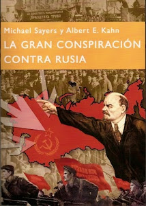 La gran conspiracin contra rusia. Michael Sayers y Albert E.Kahn