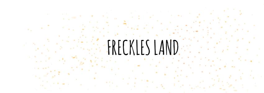 Freckles Land