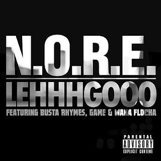 N.O.R.E Ft. Busta Rhymes, Game, Waka Flocka Lehhhgooo