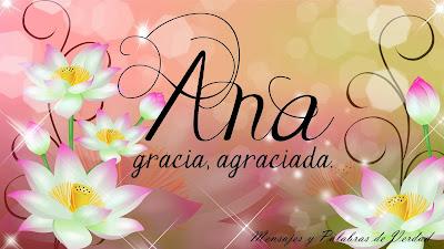 Variaciones de Ana: Hanna, Anna, Ann, Anie, Any, Anny, Anita.