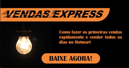 Ebook Vendas Express, Como Fazer as Primeiras Vendas no Hotmart