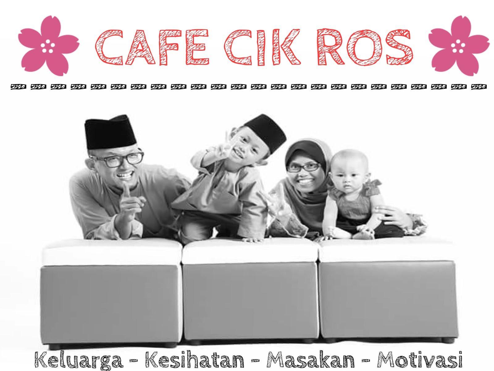 CAFE CIK ROS