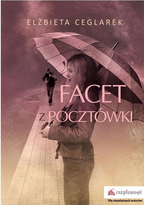 """Elżbieta Ceglarek """"Facet z pocztówki"""""""