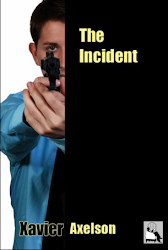 The Incident by Xavier Axelson