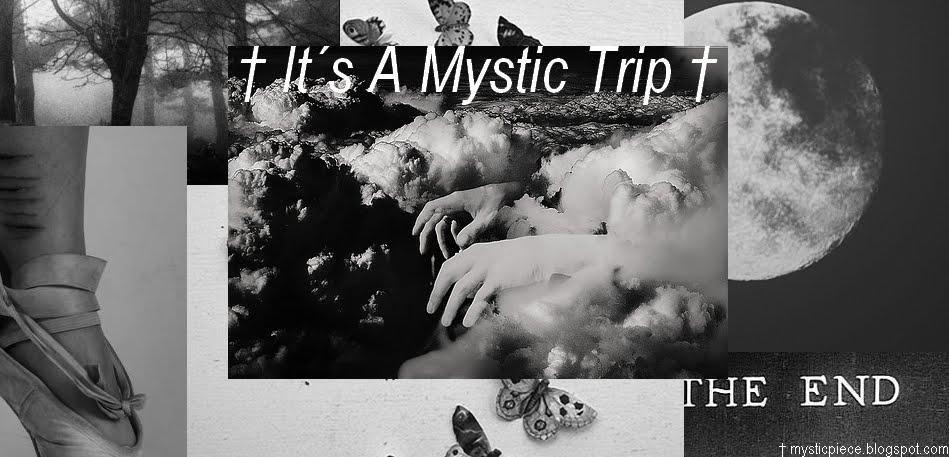 It's a mystic trip
