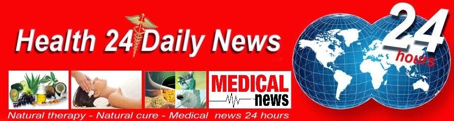 Health 24 Daily News