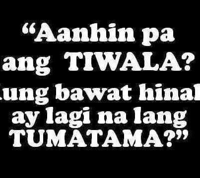 Aanhin pa ang tiwala? kung bawat hinala ay lagi na lang tumatama?