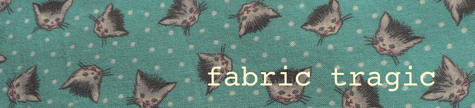 Fabric Tragic