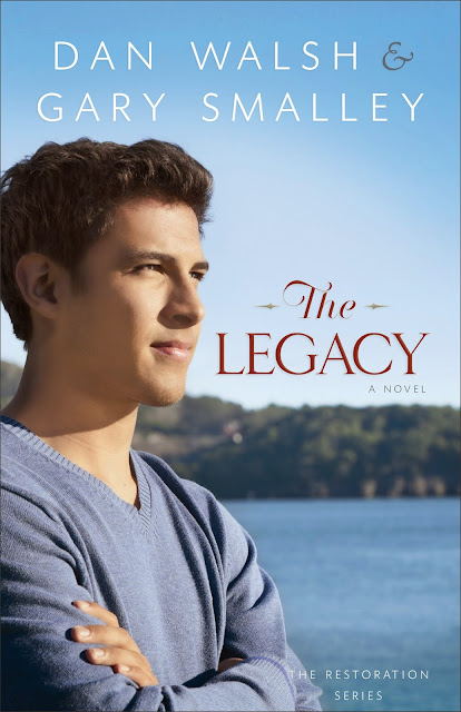 The Legacy (The Restoration Series, Book 4) by Dan Walsh & Gary Smalley