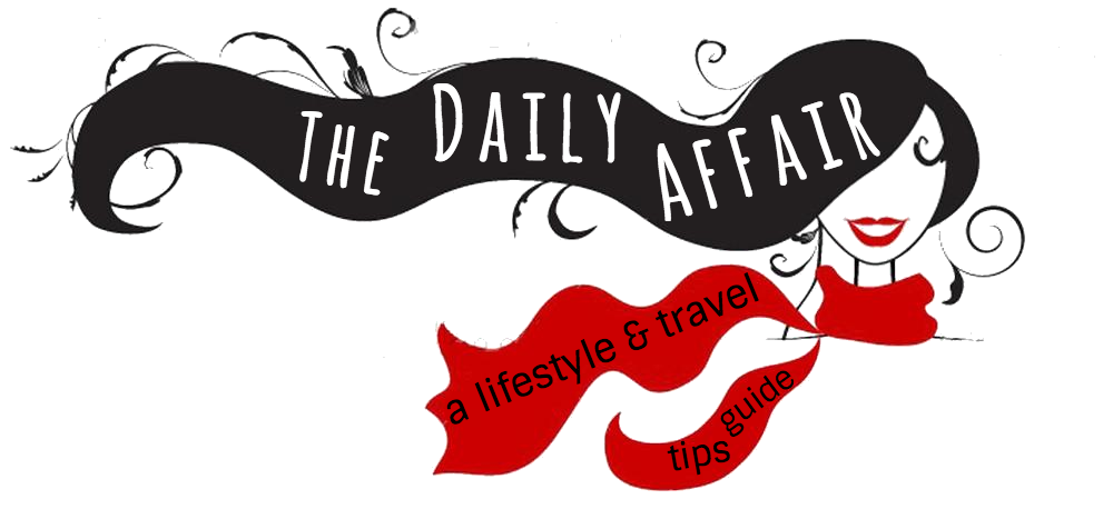 The Daily Affair | a lifestyle & travel tips Guide