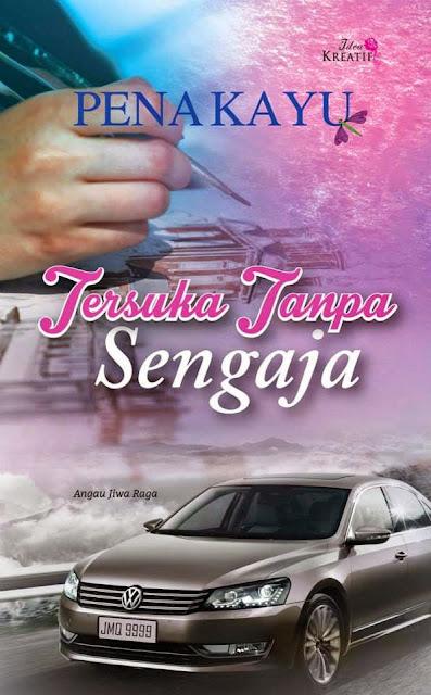 Baca online novel Tersuka Tanpa Sengaja, baca novel online Tersuka Tanpa Sengaja penulis Pena Kayu, download novel Tersuka Tanpa Sengaja, gambar novel dan drama Tersuka Tanpa Sengaja, sinopsis drama Tersuka Tanpa Sengaja, review novel Tersuka Tanpa Sengaja