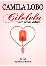 """Livro """"Cilelela:Um Amor Virtual"""" 2º Edição"""