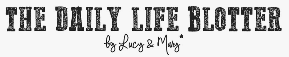 The Daily Life Blotter by Lucy and Mary