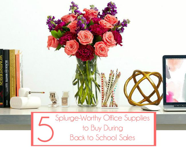 5 Office Items you should treat yourself to during back to school sales.
