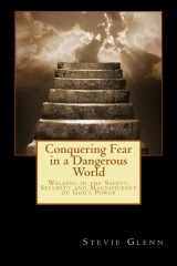 Conquering Fear In A Dangerous World
