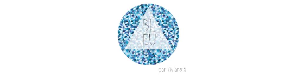 Bleu - par Viviane S