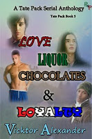 A Tate Pack Serial Anthology: Love, Liquor, Chocolates &amp; Loyalty