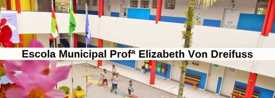Escola Municipal Profª Elizabeth Von Dreifuss
