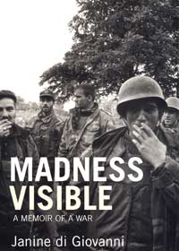 janine di giovanni madness visible: a memoir of a war