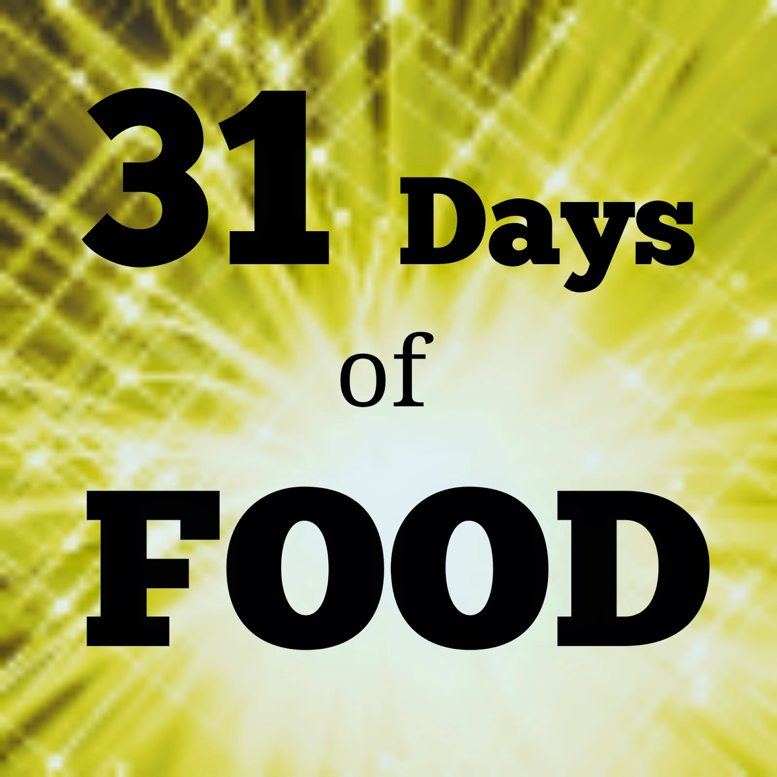 31 Days of FOOD