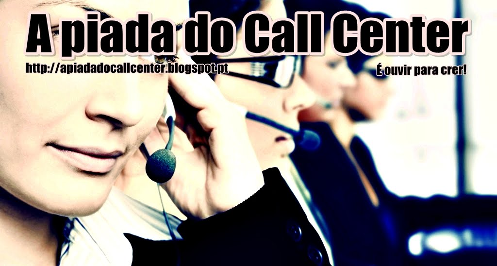 A Piada do Call Center