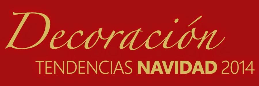 Lo mejor para vivir bien tendencias en decoraci n - Decoracion navidena 2014 ...