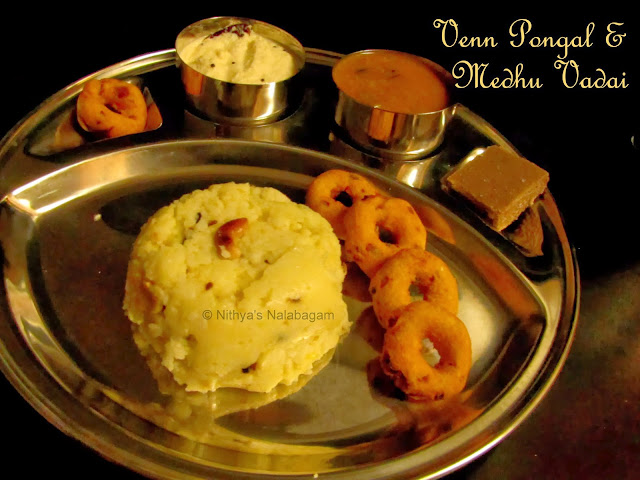 Venn Pongal and Medhu Vadai