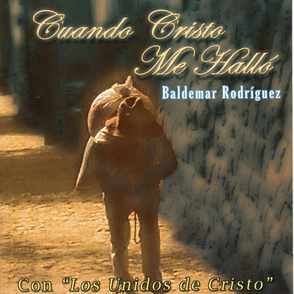 Baldemar Rodríguez-Cuando Cristo Me Halló-