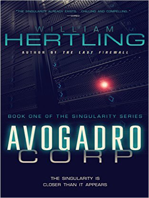 """Avogardo Corp:TheSingularity Is Closer Than It Appears"" by William Hertling"