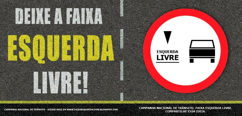 CAMPANHA NACIONAL DE TRÂNSITO - FAIXA ESQUERDA LIVRE!