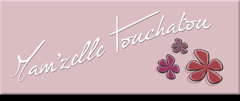 Mam'zelle Touchatou