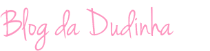 http://blogdadudinha001.blogspot.com.br/