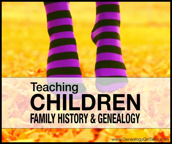 Teaching Children Family History and Genealogy by Genealogy Girl Talks.