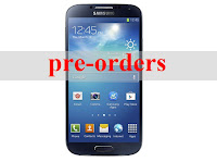 Pre-orders for Samsung Galaxy S4