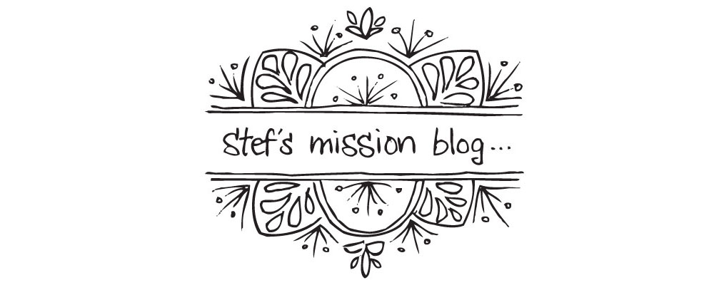 Stef's mission blog