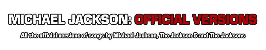 Michael Jackson: Official Versions