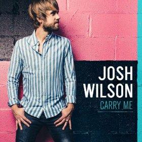 Josh Wilson Carry Me