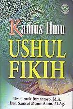 toko buku rahma: buku KAMUS ILMU USHUL FIKIH, pengarang totok jumantoro, penerbit amzah