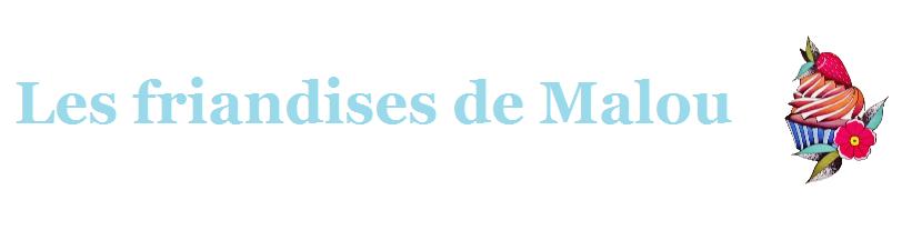 Les friandises de Malou