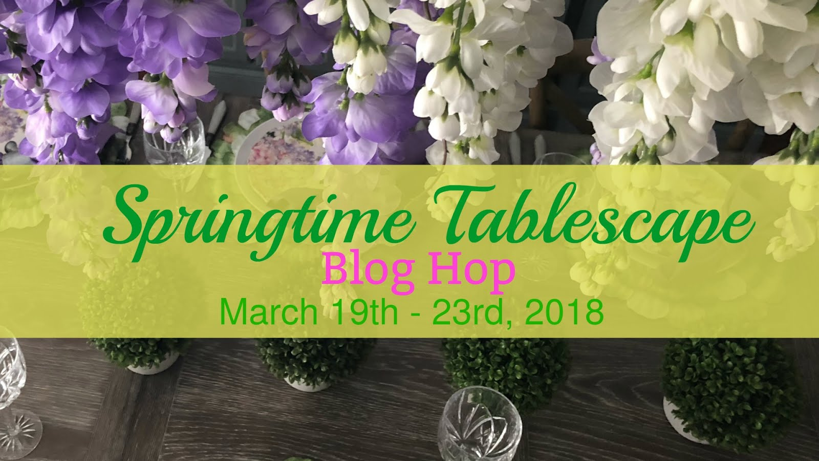 Spring 2018 Tablescape Blog Hop