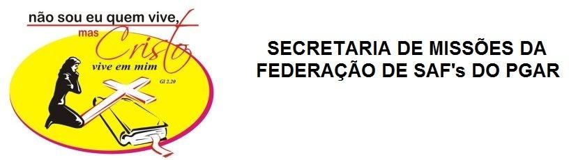 Secretaria de Missões da Federação de SAF's -PGAR