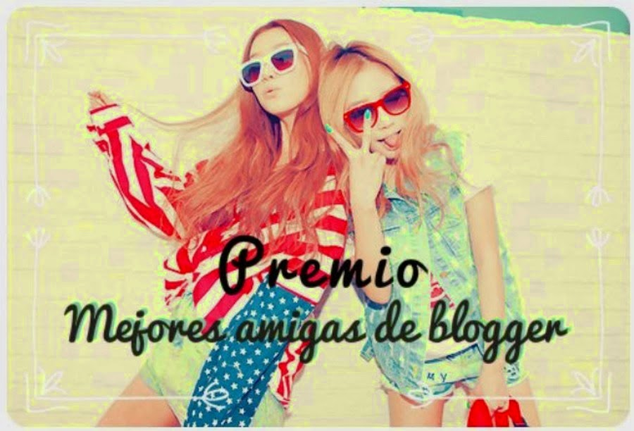 Premio mejor amigas de Blogger