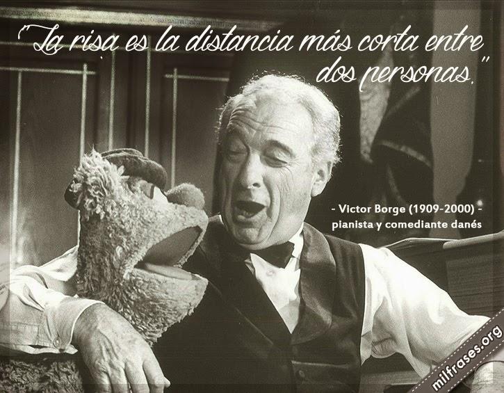 frases de Victor Borge (Børge Rosenbaum) (1909-2000) fue un pianista y comediante danés