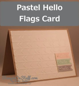 http://stampinonstuff.com/pastel-hello-flags-card/
